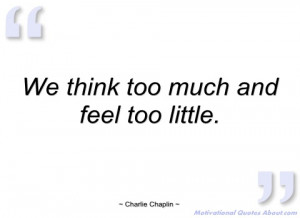 we think too much and feel too little charlie chaplin