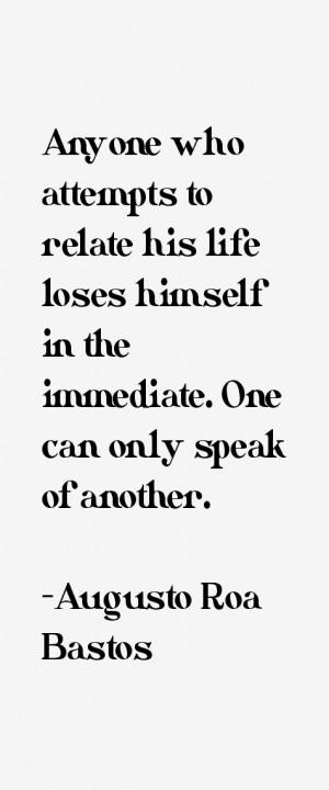 Augusto Roa Bastos Quotes & Sayings