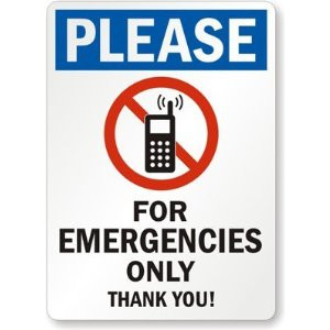 Please [No Cell Phone Graphic] For Emergencies Only, Thank you! Sign ...