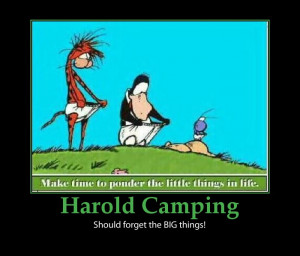 Harold Camping ~ Should get his priorities straight!