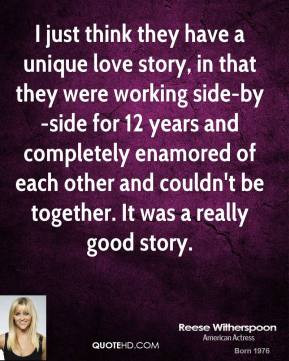 reese-witherspoon-quote-i-just-think-they-have-a-unique-love-story-in ...