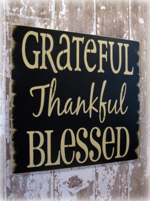 May you be grateful for the things in your life that can get ...