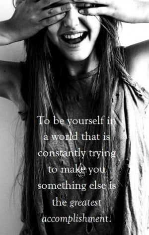 be yourself quotes to be yourself in a world that is constantly trying ...