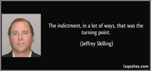 More Jeffrey Skilling Quotes