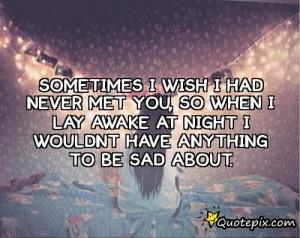 Wish I Had Never Met You
