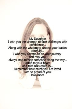 Am Proud Of My Daughter Quotes And i am here to guide both of