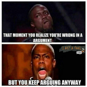 That moment you realize you're wrong in a argument but…