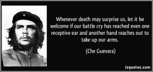 ... receptive ear and another hand reaches out to take up our arms. - Che