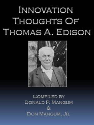 ... : Don Mangum - Categories: Innovation Quotes - Tags: Edison Quotes