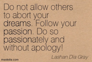 Do Not Allow Others To About Your Dreams Follow Your Passion - Apology ...