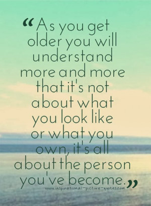 As I Get Older Quotes