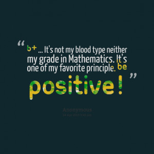 Quotes Picture: b &beeeeeepip; it's not my blood type neither my grade ...