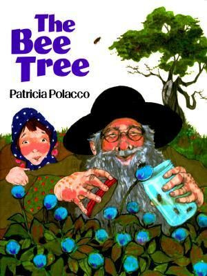 The Bee Tree by Patricia Polacco. Quote from 2nd last page: