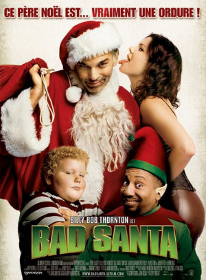 Bad Santa : le meilleur film de Noël ever ? (video)