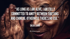 quote-Dalai-Lama-as-long-as-i-am-alive-i-143210_1.png