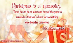 ... we're here for something else besides ourselves.Eric Sevareid quotes