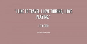 quote-Lita-Ford-i-like-to-travel-i-love-touring-85969.png