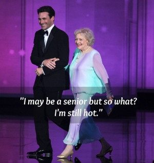 betty white funny quotes behalf she s funny too an inspiration to all ...