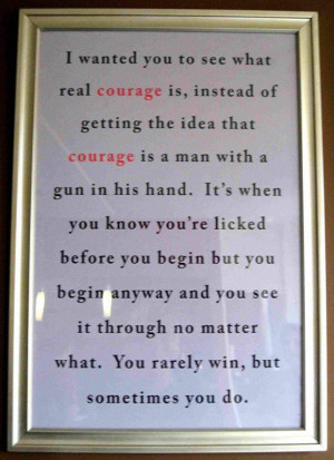 Quotes of courage in to kill a mockingbird
