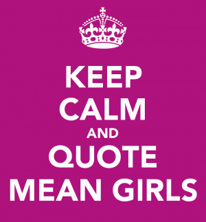 Mean Girls Quote - Mean Girls Picture