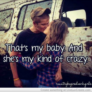 country boys and redneck girls, couples, cute, love, pretty, quote ...