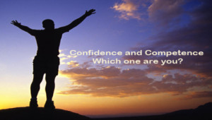 Confidence and Competence – Which one are you?