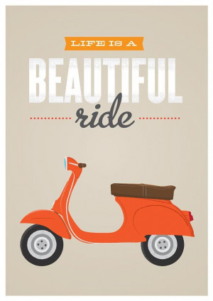 ... vespa scooter inspirational quote poster print #motoquote #motolove