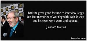 ... with Walt Disney and his team were warm and upbeat. - Leonard Maltin