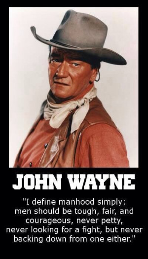 John Wayne Sayings On Manhood