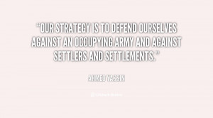 Our strategy is to defend ourselves against an occupying army and ...