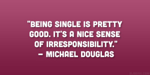 michael douglas quotes 24 Funny Quotes About Being Single