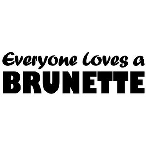 Everyone loves a Brunette tee [40] - LMNO Tees - Funny t-shirts...wear ...