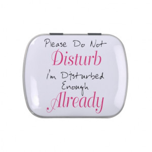 Please Don't Disturb - Funny Quote Jelly Belly Candy Tins