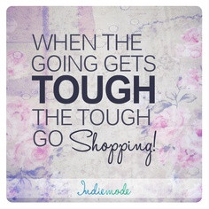 url=http://www.imagesbuddy.com/when-the-going-gets-tough-go-shopping ...