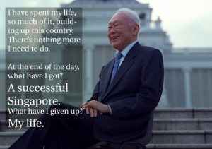 Here are Mr Lee Kuan Yew's 12 most memorable quotes