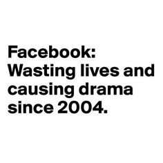 quotes about people who start drama | Facebook: Wasting lives and ...
