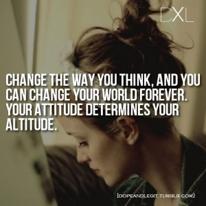 Change the way you think, and you can change your world forever. Your ...