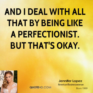 jennifer lopez jennifer lopez and i deal with all that by being like