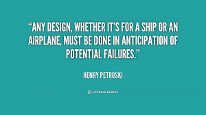 Any design, whether it's for a ship or an airplane, must be done in ...