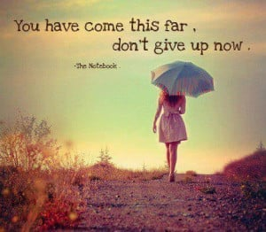 Inspiring quotes, sayings, do not give up now