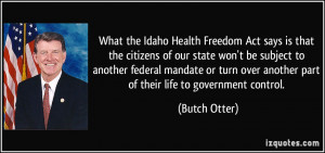 the Idaho Health Freedom Act says is that the citizens of our state ...