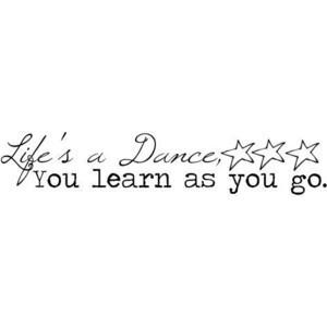 ... dance, you learn as you go