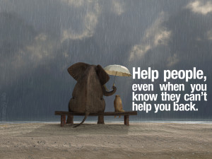 help-people-even-when-they-cant-help-you-back.jpg
