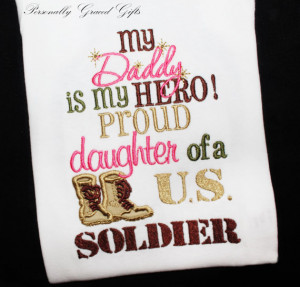 My Daddy is my Hero Proud Daughter of a US Army Soldier