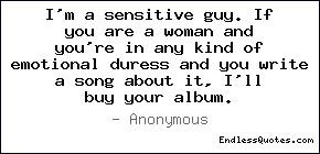 sensitive guy. If you are a woman and you're in any kind of ...