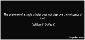 The existence of a single atheist does not disprove the existence of ...