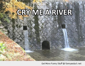 cry me a river face dam sad eyes funny pics pictures pic picture image ...