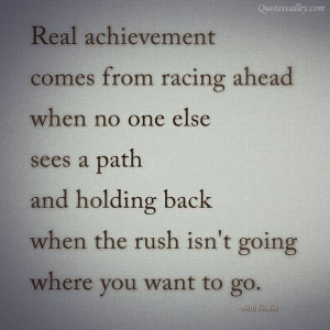 The Roots Of True Achievement Lie In The Will To Become The Best That ...