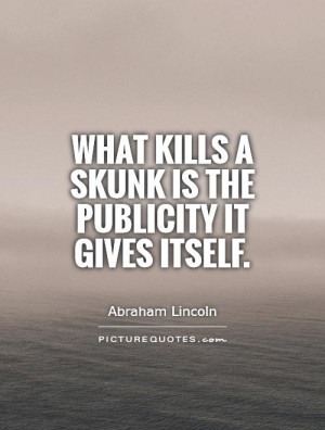 Abraham Lincoln Quotes Publicity Quotes