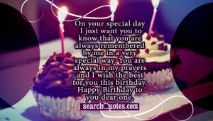 ... wish the best for you this birthday. Happy Birthday to you dear one
